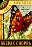 The Book of Secrets: Unlocking the Hidden Dimensions of Your Life, Chopra, Deepak
