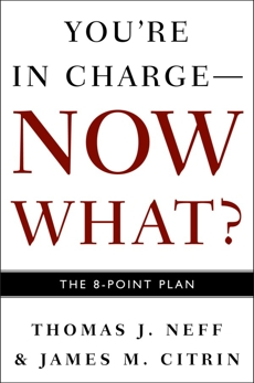You're in Charge--Now What?: The 8 Point Plan, Neff, Thomas J.