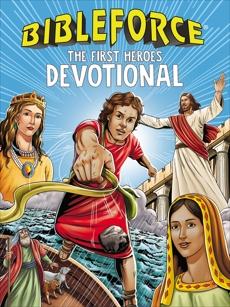BibleForce Devotional: The First Heroes Devotional, Fortner, Tama