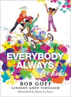 Everybody, Always for Kids, Goff, Bob & Viducich, Lindsey Goff