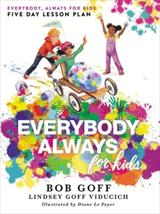 Everybody, Always for Kids Five Day Lesson Plan, Goff, Bob & Viducich, Lindsey Goff