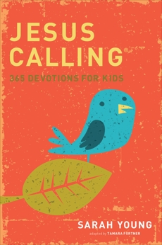 Jesus Calling: 365 Devotions For Kids, Young, Sarah