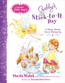 Gabby's Stick-to-It Day: A Story About Never Giving Up, Walsh, Sheila