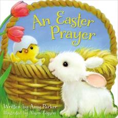 An Easter Prayer, Parker, Amy