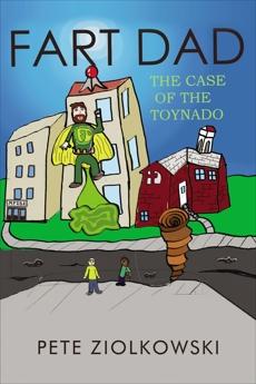 Fart Dad: The Case of the Toynado, Ziolkowski, Pete