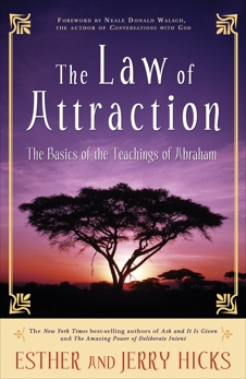 The Law of Attraction: The Basics of the Teachings of Abraham, Hicks, Esther & Hicks, Jerry