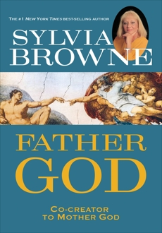 Father God: Co-creator to Mother God, Browne, Sylvia