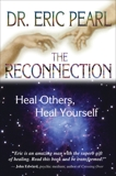 The Reconnection: Heal Others, Heal Yourself, Pearl, Eric