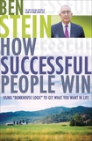 How Successful People Win: Using Bunkhouse Logic to Get What You Want in Life, Stein, Ben
