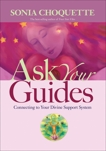 Ask Your Guides: Connecting to Your Divine Support System, Choquette, Sonia