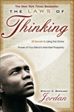 The Laws of Thinking: 20 Secrets to Using the Divine Power of Your Mind to Manifest Prosperity, Jordan, E. Bernard
