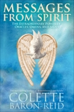 Messages from Spirit: The Extraordinary Power of Oracles, Omens, and Signs, Baron-Reid, Colette
