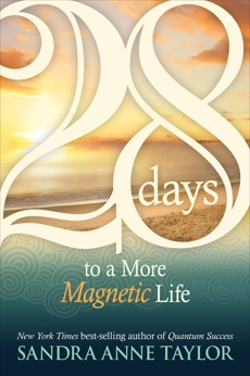 28 Days to a More Magnetic Life, Taylor, Sandra Anne