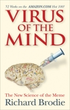 Virus of the Mind: The New Science of the Meme, Brodie, Richard