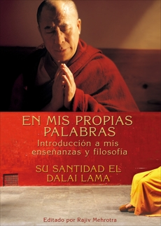 En Mis Propias Palabras, His Holiness The Dalai Lama