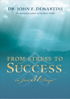 From Stress to Success#in Just 31 Days!, Demartini, John F.