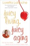 Juicy Living, Juicy Aging, Laroche, Loretta