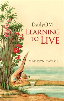 DailyOM: Learning to Live, Taylor, Madisyn