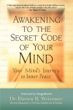 Awakening to the Secret Code of Your Mind: Your Mind's Journey to Inner Peace, Weissman, Darren R.
