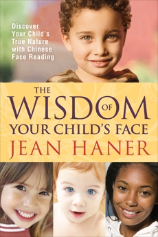 The Wisdom of Your Child's Face, Haner, Jean