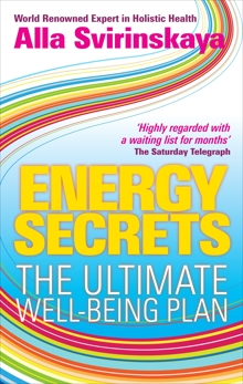 Energy Secrets: The Ultimate Well-Being Plan, Svirinskaya, Alla