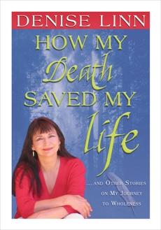 How My Death Saved My Life, Linn, Denise