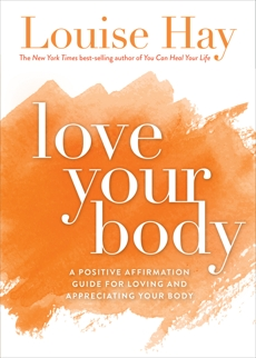 Love Your Body, Hay, Louise