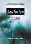 Soulution: The Holistic Manifesto, Bloom, William