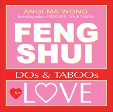 Feng Shui Do's and Taboos for Love, Wong, Angi Ma