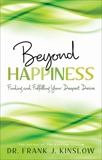 Beyond Happiness, Kinslow, Frank J.