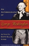 An Autobiography of George Washington, Ellis, Edith
