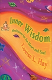 Inner Wisdom: Meditations for the Heart and Soul, Hay, Louise