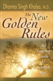 The New Golden Rules: The Ultimate Guide To Spiritual Bliss, Khalsa, Dharma Singh