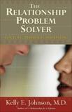 The Relationship Problem Solver, Johnson, Kelly E.