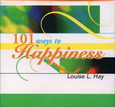 101 Ways to Happiness, Hay, Louise