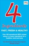 4 Ingredients: Fast, Fresh and Healthy, McCosker, Kim