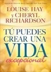Tú Puedes Crear una Vida excepcional, Richardson, Cheryl & Hay, Louise