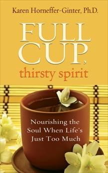 Full Cup, Thirsty Spirit, Horneffer-Ginter, Karen