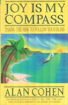 Joy is My Compass (Alan Cohen title), Cohen, Alan