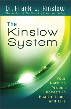 The Kinslow System: Your Path to Proven Success in Health, Love, and Life, Kinslow, Frank J.