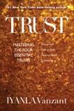 Trust: Mastering the Four Essential Trusts: Trust in Self, Trust in God, Trust in Others, Trust in Life, Vanzant, Iyanla