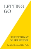 Letting Go: The Pathway of Surrender, Hawkins, David R.