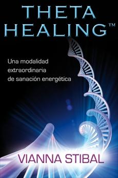 ThetaHealing®: Una modalidad extraordinaria de sanación energética, Stibal, Vianna
