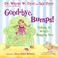 Good-bye, Bumps!: Talking to What's Bugging You, Dyer, Saje & Tracy, Kristina