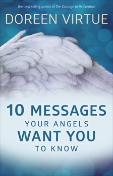 10 Messages Your Angels Want You to Know, Virtue, Doreen