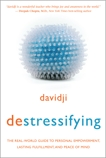 destressifying: The Real-World Guide to Personal Empowerment, Lasting Fulfillment, and Peace of Mind, Davidji