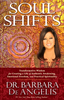 Soul Shifts: Transformative Wisdom for Creating a Life of Authentic Awakening, Emotional Freedom & Practical Spirituality, De Angelis, Barbara