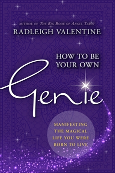 How to be Your Own Genie: Manifesting the Magical Life You Were Born to Live, Valentine, Radleigh