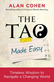 The Tao Made Easy: Timeless Wisdom to Navigate a Changing World, Cohen, Alan