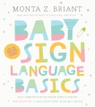 Baby Sign Language Basics: Early Communication for Hearing Babies and Toddlers, 3rd Edition, Briant, Monta Z.